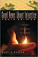 Good News about Injustice Youth Ed: A Witness of Courage in a Hurting World