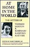 At Home in the World: The Letters of Thomas Merton and Rosemary Radford Ruether