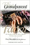The Grandparent Factor: Five Principles to Help You Make a Difference in the Life of Your Grandchild