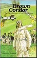 The Brown Condor: The True Adventures of John C. Robinson