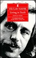 Vaclav Havel: Living in Truth: Twenty-Two Essays Published on the Occasion of the Award of the Erasmus Prize to Vaclav Havel