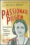 Passionate Pilgrim: The Extraordinary Life of Alma Reed