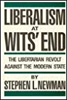 Liberalism at Wits' End by Stephen L. Newman