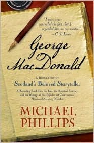 George MacDonald by Michael R. Phillips