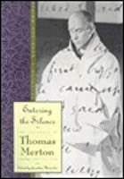 Entering the Silence: Becoming a Monk & Writer (The Journals of Thomas Merton Volume Two 1941-1952)