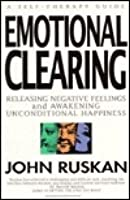Emotional Clearing: The Handbook of Integrative Processing