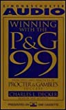 WINNING WITH THE P&G 99: Principles and Practices of Procter & Gamble's Success