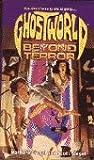Beyond Terror (Ghostworld, #1)
