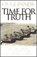 Time for Truth: Living Free in a World of Lies, Hype and Sin