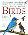 The Complete Illustrated Encyclopedia of North American Birds by David  Chandler