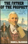 The Father of the Prophet: Stories and Insights from the Life of Joseph Smith, Sr.