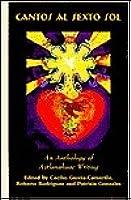 Cantos Al Sexto Sol: A Collection of Aztalahuac Writing