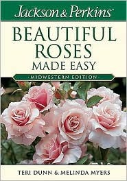 Jackson /& Perkins Beautiful Roses Made Easy Midwe