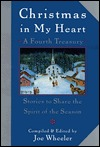 Christmas in My Heart, A Fourth Treasury: Stories To Share The Spirit Of The Season (My Heart Series)