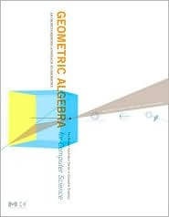 Geometric Algebra for Computer Science: An Object-Oriented Approach to Geometry