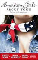 American Girls About Town: They're Not Just the Girls Next Door...