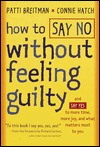 How to Say No Without Feeling Guilty by Patti Breitman
