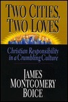 Two Cities, Two Loves: Christian Responsibility in a Crumbling Culture