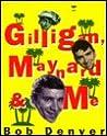 Gilligan, Maynard and Me