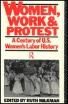 Women, Work and Protest: A Century of U.S. Women's Labor History