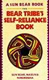 The Bear Tribes Self Reliance Book
