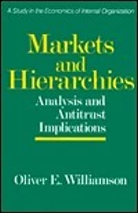 Markets and Hierarchies: Analysis and Antitrust Implications