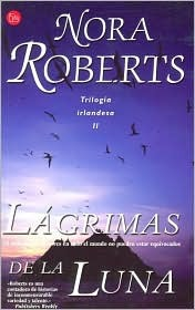 Lágrimas de la luna by Nora Roberts