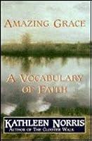 Amazing Grace: A Vocabulary of Faith