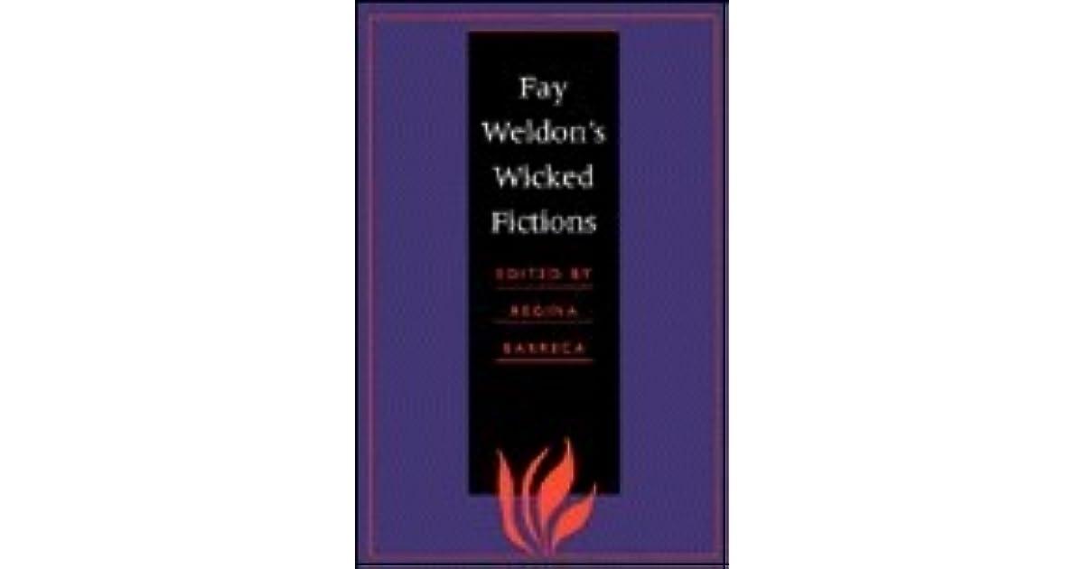Fay Weldons Wicked Fictions By Regina Barreca