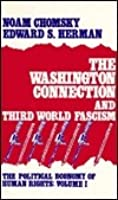 Political Economy of Human Rights 1, The: The Washington Connection and Third World Fascism