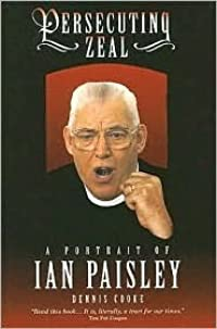 Persecuting Zeal: A Portrait of Ian Paisley