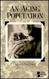 An Aging Population (Opposing Viewpoints Series)
