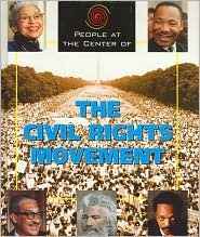 People At The Center Of   The Civil Rights Movement