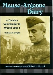 Meuse-Argonne Diary- A Division Commander in World War I by William M