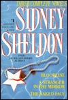 Sidney Sheldon Three Complete Novels: Bloodline/ A Stranger in the Mirror / The Naked Face