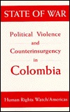 State of War: Political Violence and Counterinsurgency in Colombia.