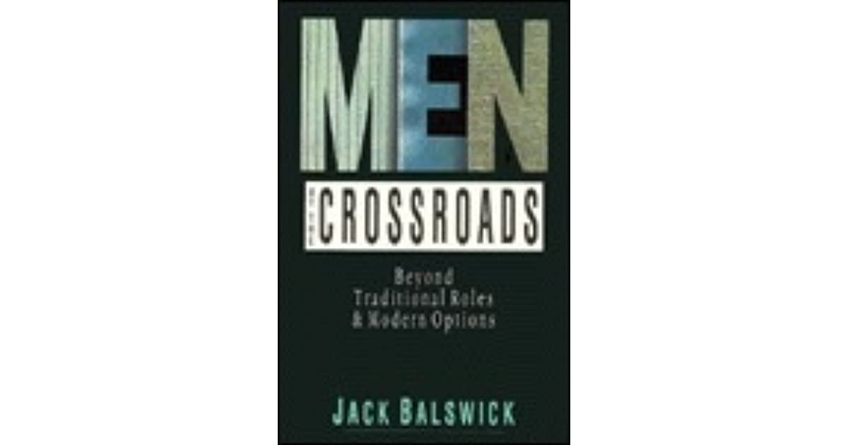 Men at the crossroads beyond traditional roles and modern options men at the crossroads beyond traditional roles and modern options by jack o balswick fandeluxe Choice Image