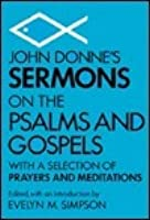 John Donne's Sermons on the Psalms and Gospels: With a Selection of Prayers and Meditations