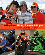 The Haydens: Nicky, Tommy, & Roger: From OWB to MotoGP