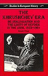 The Khrushchev Era: De-Stalinization and the Limits of Reform in the USSR 1953-64