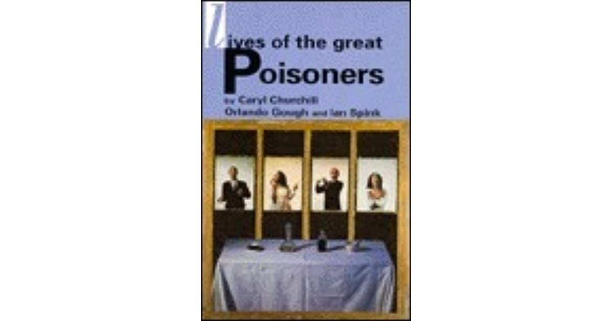 Lives Of Great Poisoners By Caryl Churchill