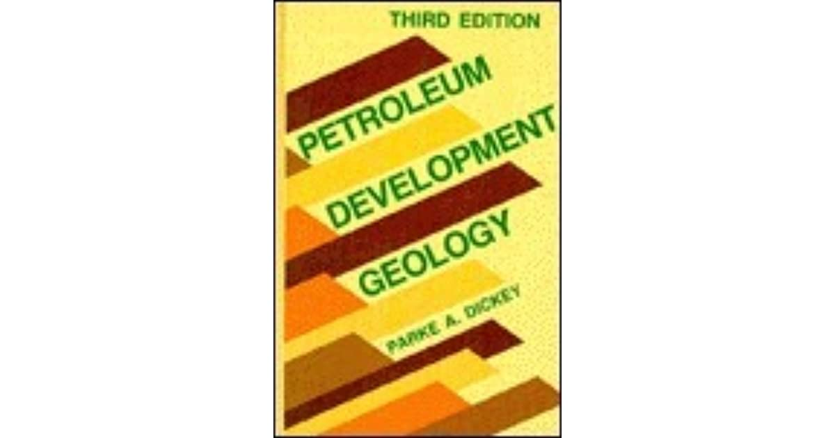 Petroleum development geology by parke a dickey fandeluxe Images