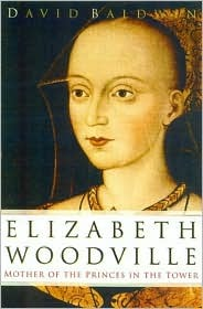 "Book cover of ""Elizabeth Woodville"" by David Baldwin"