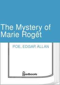 The Mystery of Marie Rogêt (C. Auguste Dupin #2)