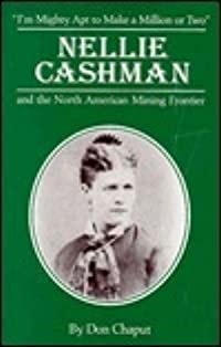 Nellie Cashman & the North American Mining Frontier