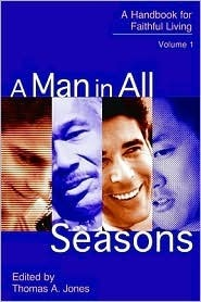 A Man in All Seasons: A Handbook for Faithful Living Vol 1