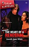 The Heart of a Renegade by Loreth Anne White