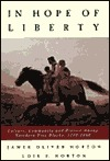 In Hope of Liberty: Culture, Community and Protest Among Northern Free Blacks, 1700-1860