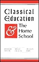 Classical Education and the Home School