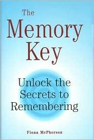 The Memory Key: Unlock the Secrets to Remembering Fiona McPherson